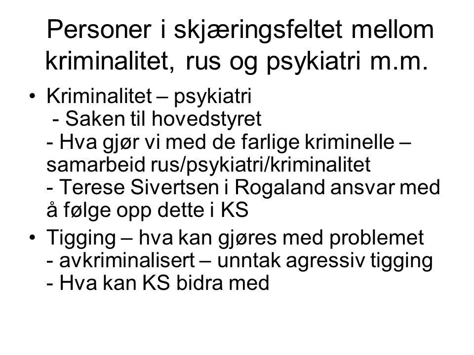 Personer i skjæringsfeltet mellom kriminalitet, rus og psykiatri m.m.