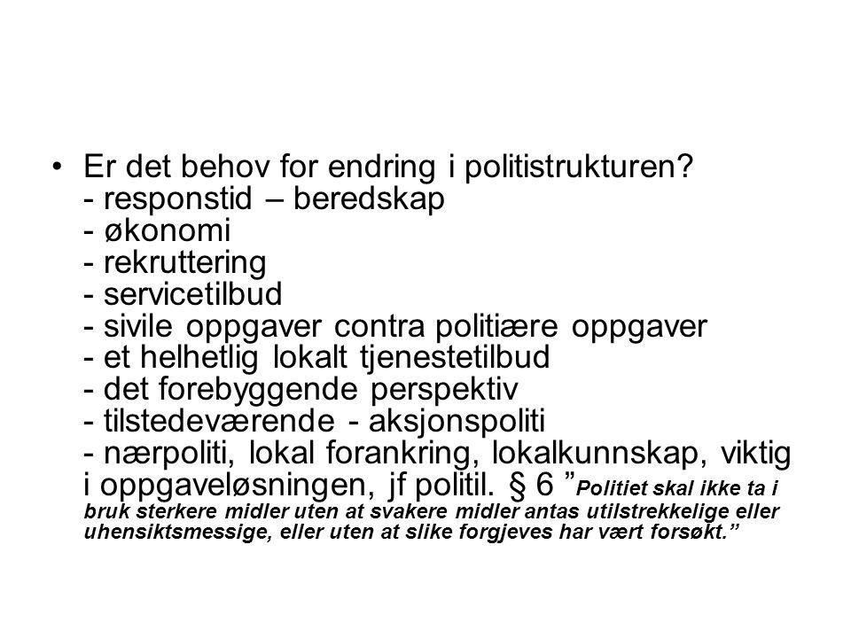 Prosessen - Hjemmelen i politiloven endring ved kgl.res.