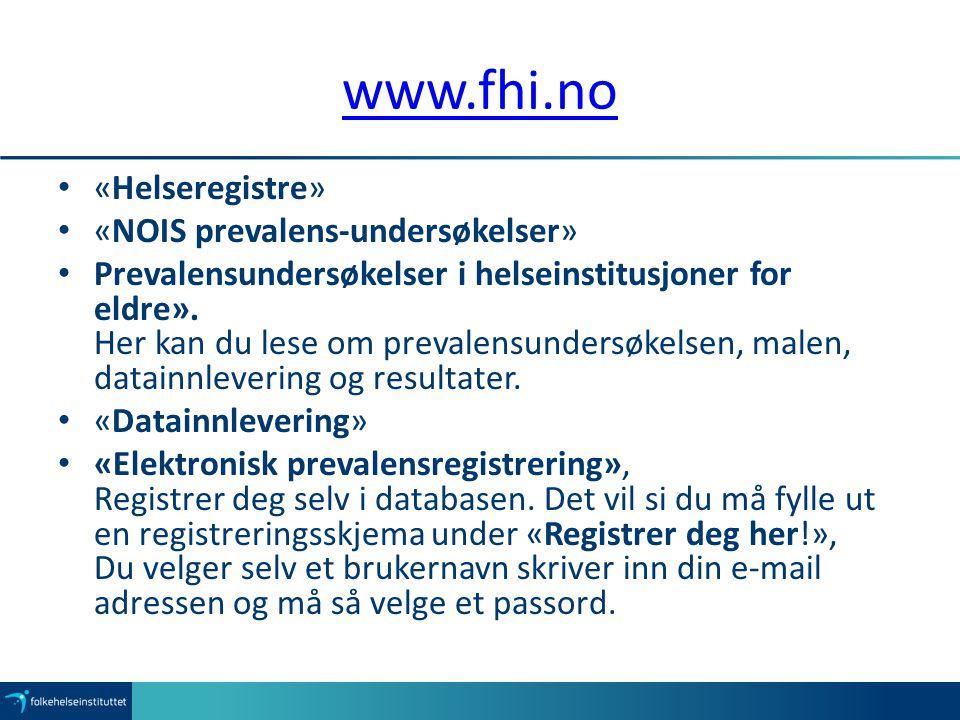 www.fhi.no «Helseregistre» «NOIS prevalens-undersøkelser» Prevalensundersøkelser i helseinstitusjoner for eldre». Her kan du lese om prevalensundersøk