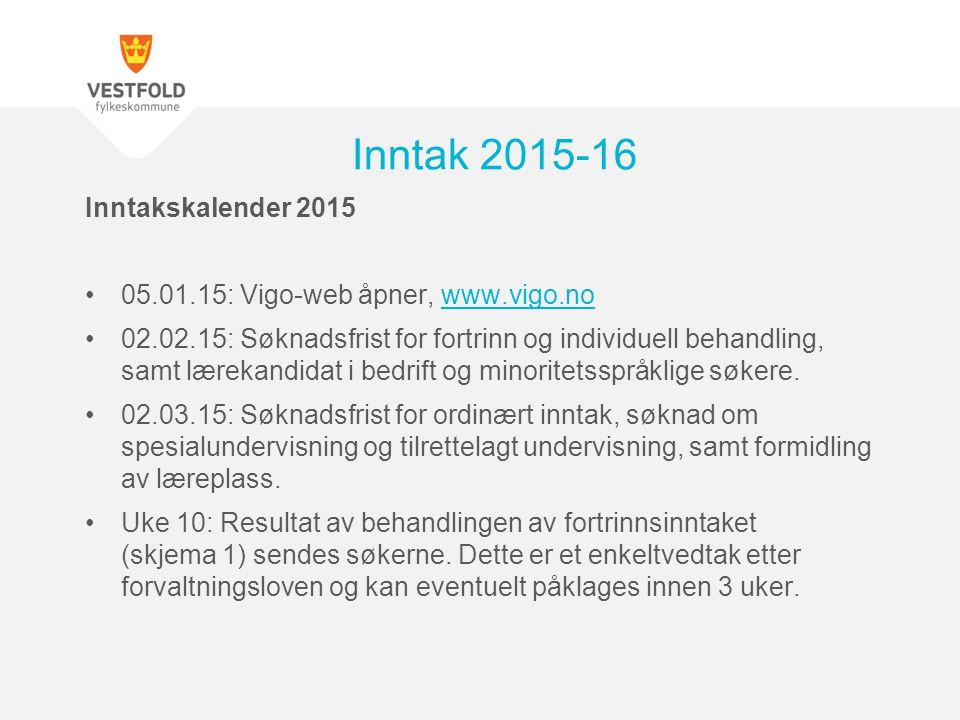 Inntakskalender 2015 05.01.15: Vigo-web åpner, www.vigo.nowww.vigo.no 02.02.15: Søknadsfrist for fortrinn og individuell behandling, samt lærekandidat