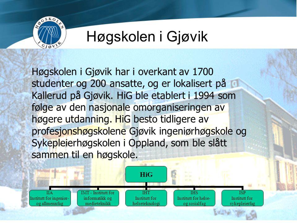 Teknologiutdanning – Høgskolen i Gjøvik - 2006 Høgskolen i Gjøvik Høgskolen i Gjøvik har i overkant av 1700 studenter og 200 ansatte, og er lokalisert på Kallerud på Gjøvik.