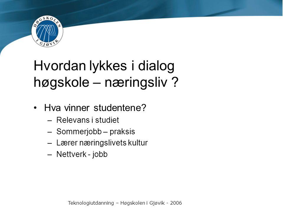 Teknologiutdanning – Høgskolen i Gjøvik - 2006 Hva vinner studentene.