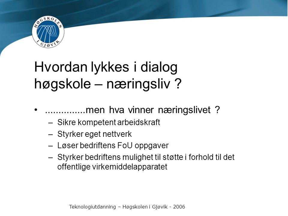 Teknologiutdanning – Høgskolen i Gjøvik - 2006...............men hva vinner næringslivet .