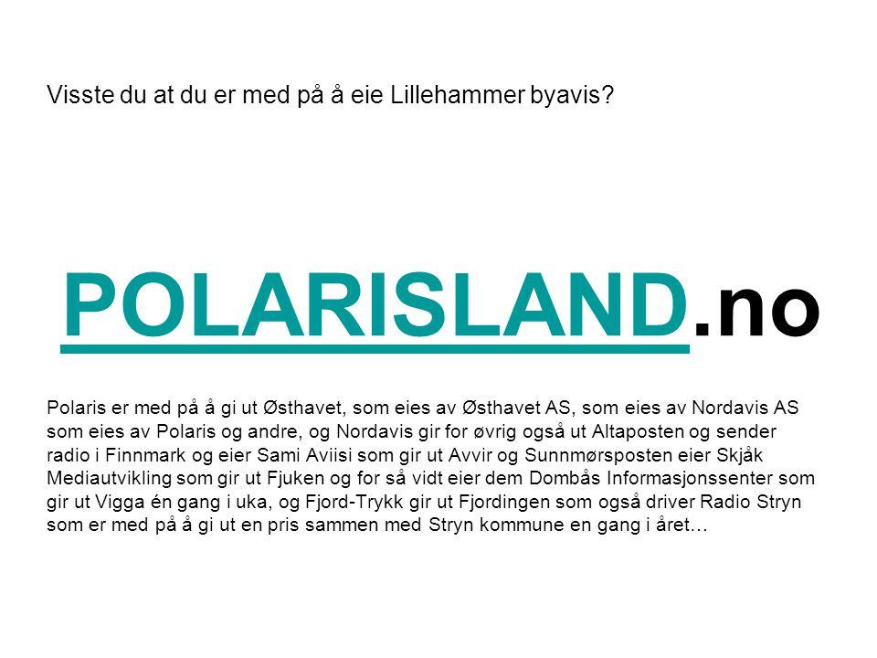 Visste du at du er med på å eie Lillehammer byavis? Polaris er med på å gi ut Østhavet, som eies av Østhavet AS, som eies av Nordavis AS som eies av P