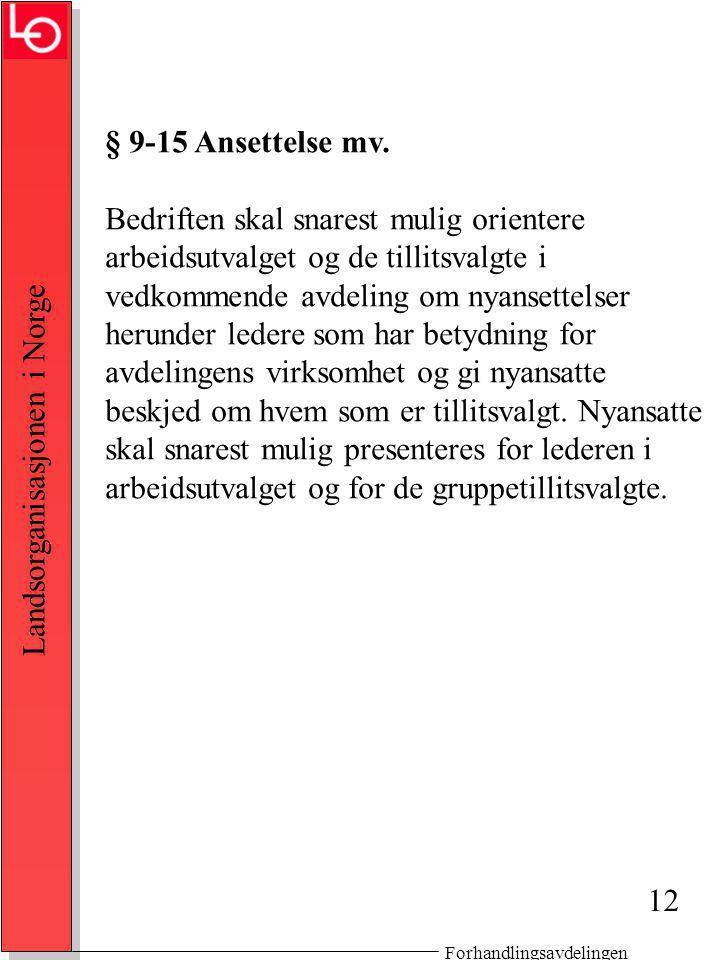 Forhandlingsavdelingen Landsorganisasjonen i Norge § 9-15 Ansettelse mv.