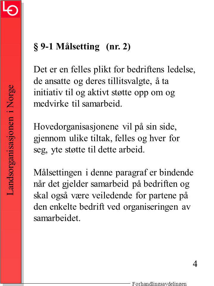 Forhandlingsavdelingen Landsorganisasjonen i Norge § 9-1 Målsetting (nr.