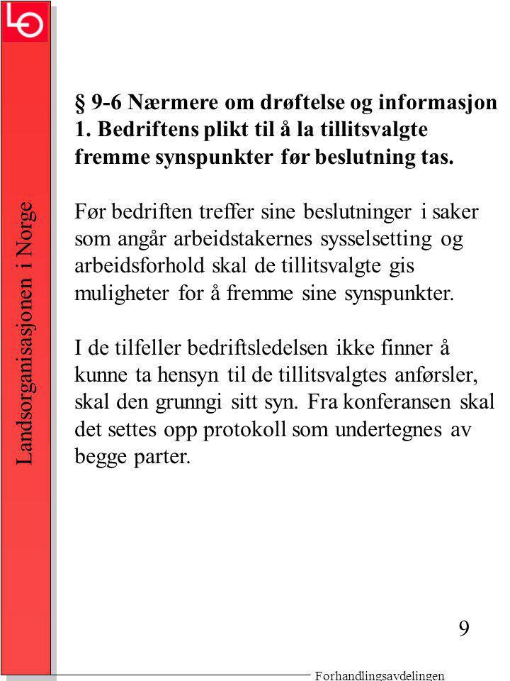 Forhandlingsavdelingen Landsorganisasjonen i Norge § 9-6 Nærmere om drøftelse og informasjon 1.