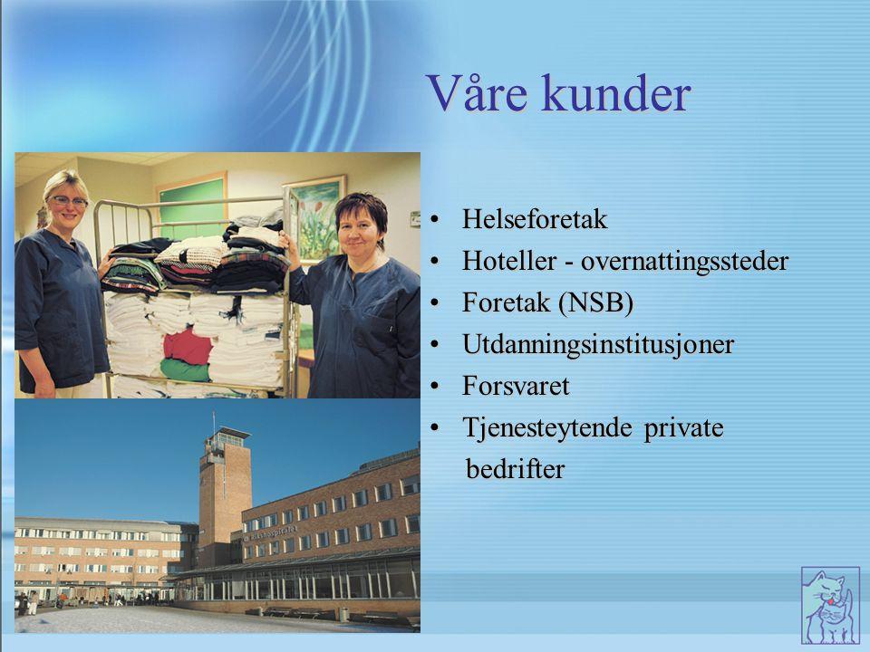 Våre kunder HelseforetakHelseforetak Hoteller - overnattingsstederHoteller - overnattingssteder Foretak (NSB)Foretak (NSB) UtdanningsinstitusjonerUtdanningsinstitusjoner ForsvaretForsvaret Tjenesteytende privateTjenesteytende private bedrifter bedrifter