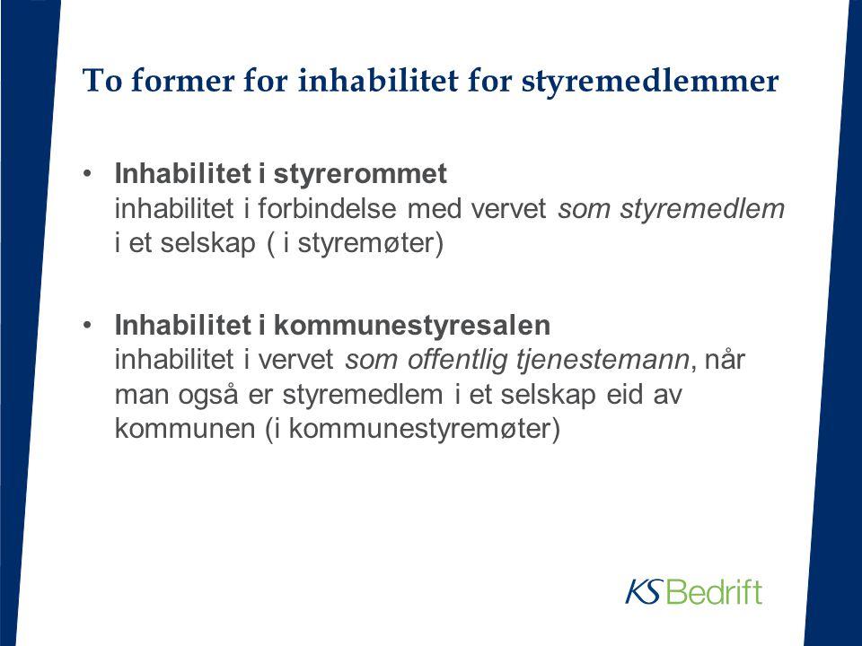 To former for inhabilitet for styremedlemmer Inhabilitet i styrerommet inhabilitet i forbindelse med vervet som styremedlem i et selskap ( i styremøte