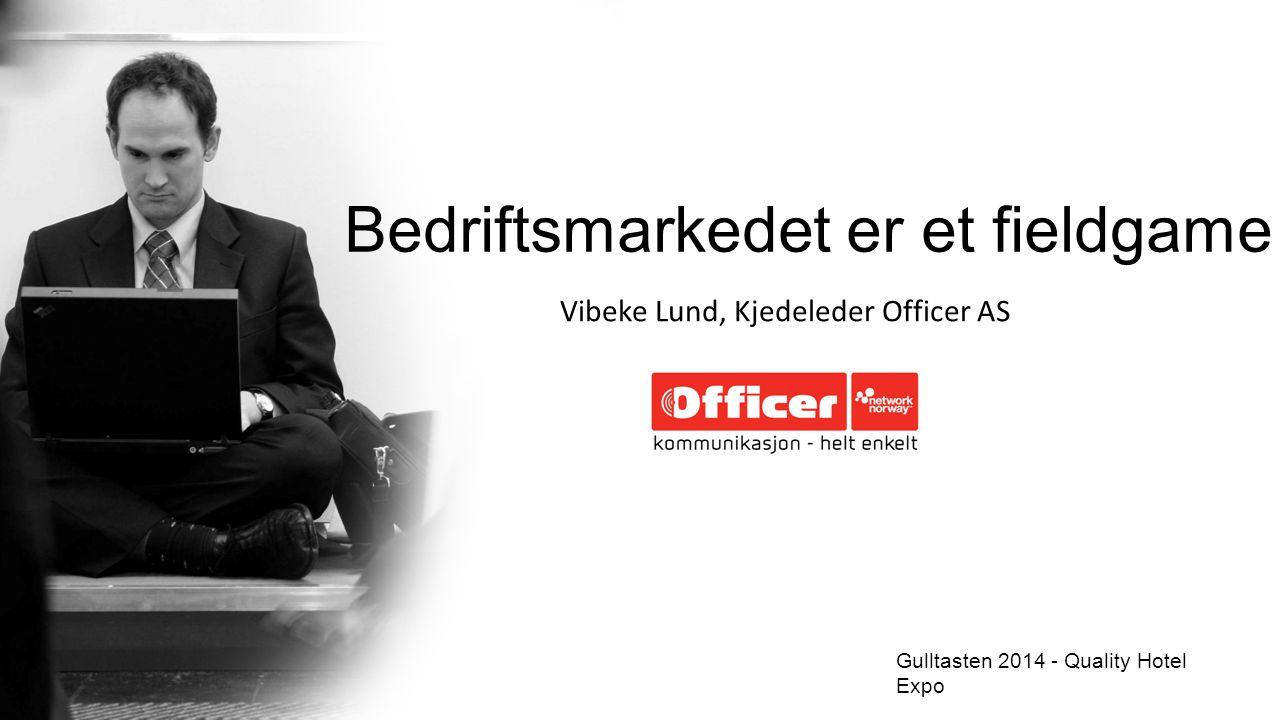 Vibeke Lund, Kjedeleder Officer AS Gulltasten 2014 - Quality Hotel Expo Bedriftsmarkedet er et fieldgame