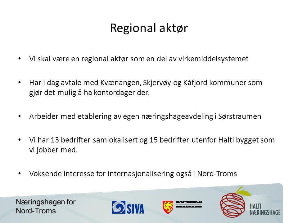 Regional aktør Vi skal være en regional aktør som en del av virkemiddelsystemet Har i dag avtale med Kvænangen, Skjervøy og Kåfjord kommuner som gjør det mulig å ha kontordager der.