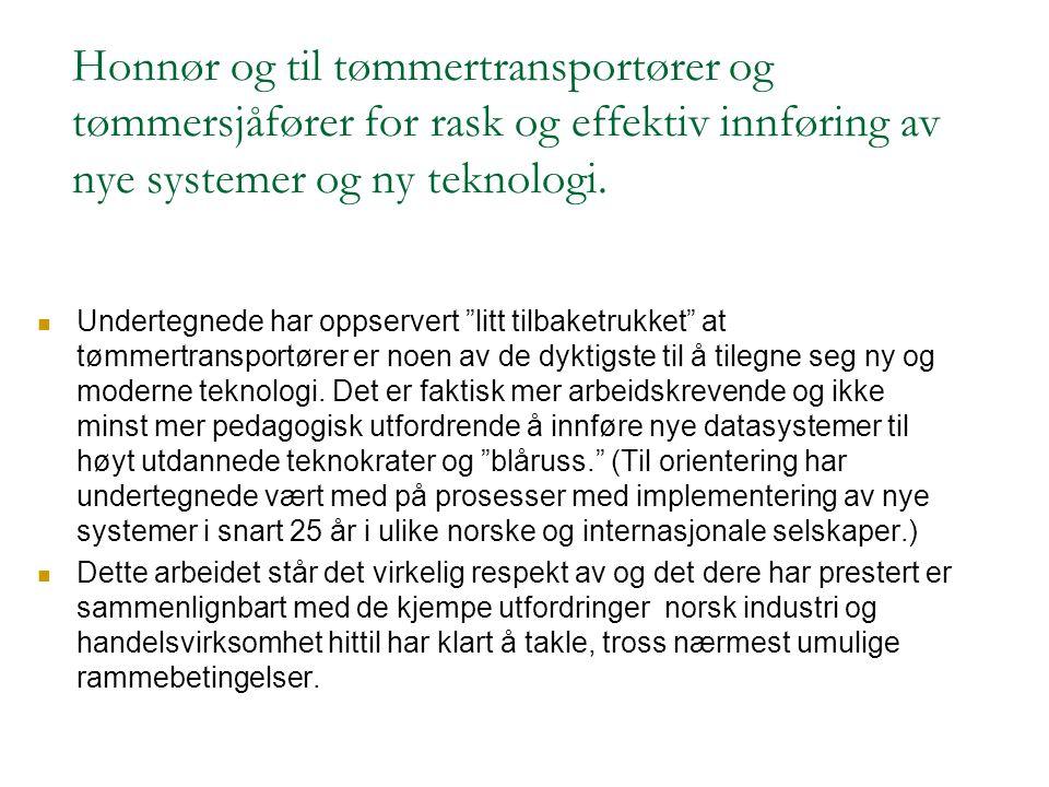 Hovedpunkter IT- utvikling innen tømmertransporten  Effektivisere informasjonsflyten i virkeskjeden  Enklere og mer effektiv hverdag for transportør