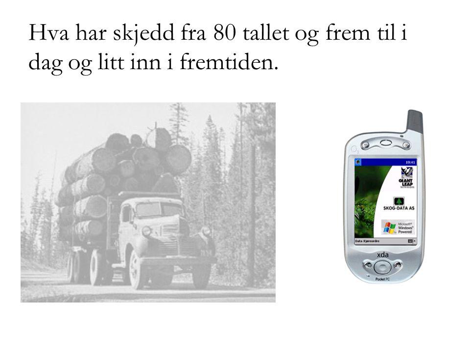 Digitale aktører Skog WEB Entreprenør WEB Transportledere/transportører på Web  PDA kjøreordre/lasskvittering  utplassert og tatt i bruk av ca 150 transportører PDA for stokkmåling, FMB-måling PDA sjåførmåling Kjøpere på Web.