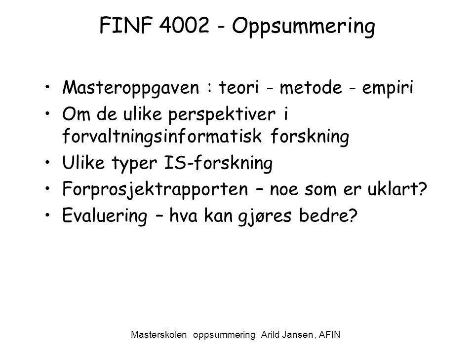 Masterskolen oppsummering Arild Jansen, AFIN FINF 4002 - Oppsummering Masteroppgaven : teori - metode - empiri Om de ulike perspektiver i forvaltnings