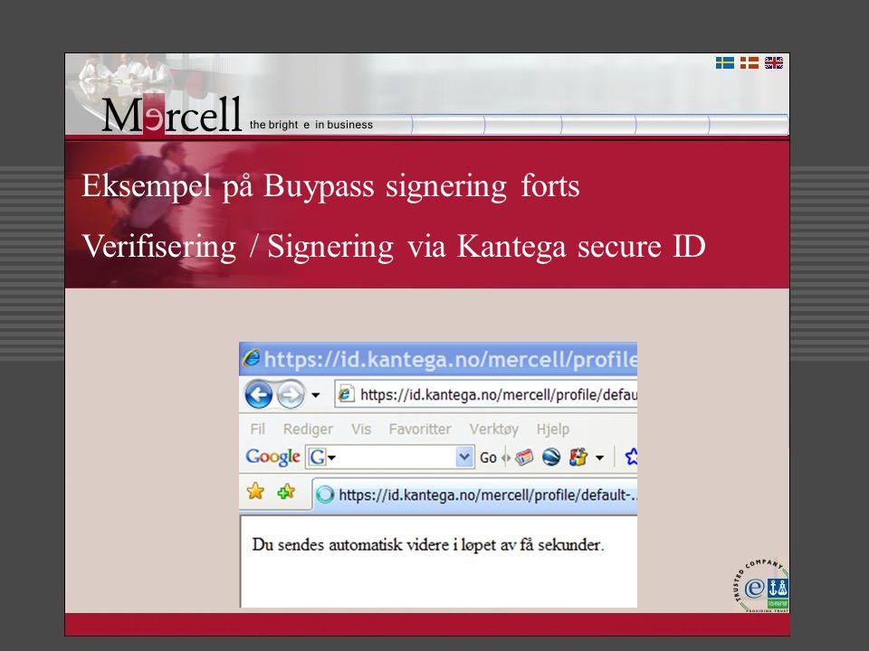 Eksempel på Buypass signering forts Verifisering / Signering via Kantega secure ID