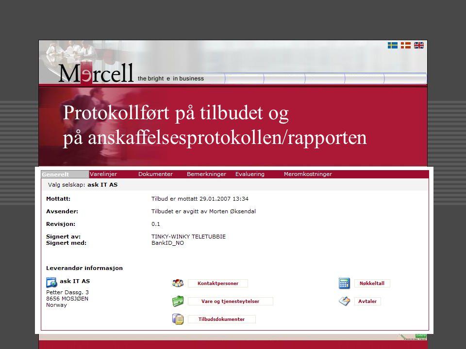 Protokollført på tilbudet og på anskaffelsesprotokollen/rapporten