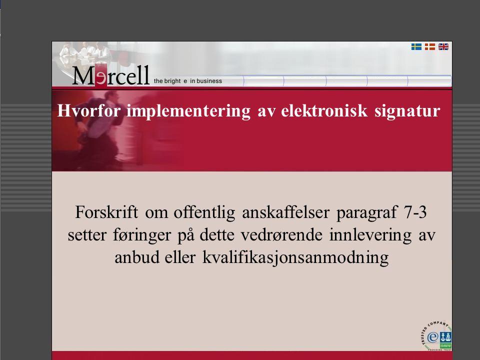 Hvorfor implementering av elektronisk signatur Forskrift om offentlig anskaffelser paragraf 7-3 setter føringer på dette vedrørende innlevering av anb