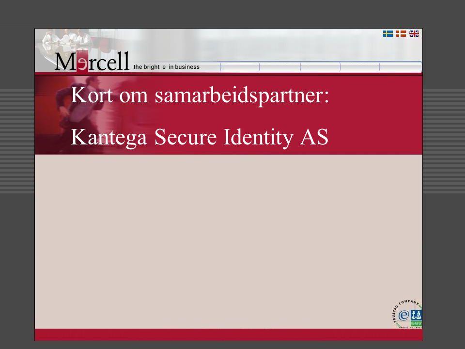 Kort om samarbeidspartner: Kantega Secure Identity AS