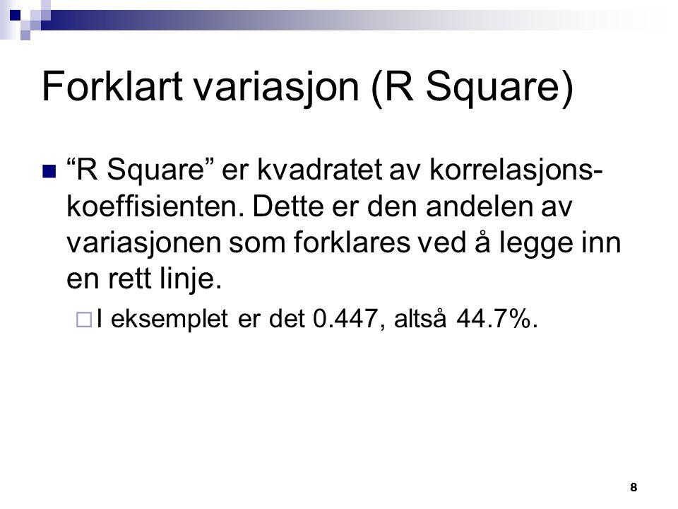 29 Regresjonsanalyse i SPSS Gå inn i Analyze - Regression - Linear Velg Dependent (avhengig) variabel  f.eks.