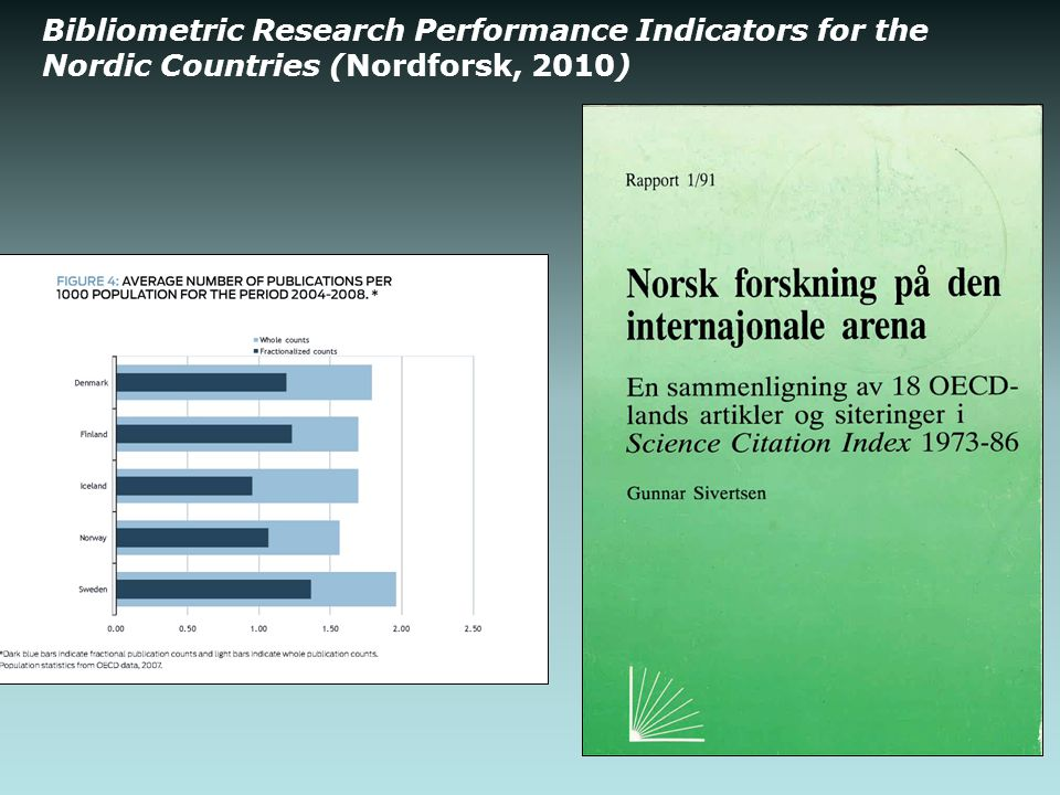 Bibliometric Research Performance Indicators for the Nordic Countries (Nordforsk, 2010)