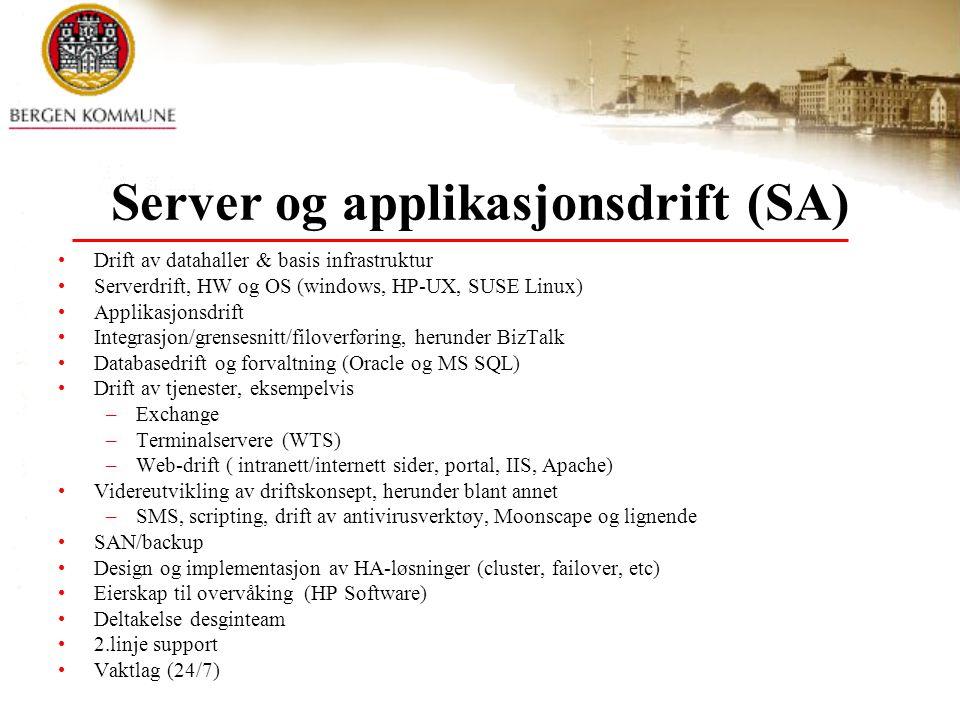 Server og applikasjonsdrift (SA) Drift av datahaller & basis infrastruktur Serverdrift, HW og OS (windows, HP-UX, SUSE Linux) Applikasjonsdrift Integr