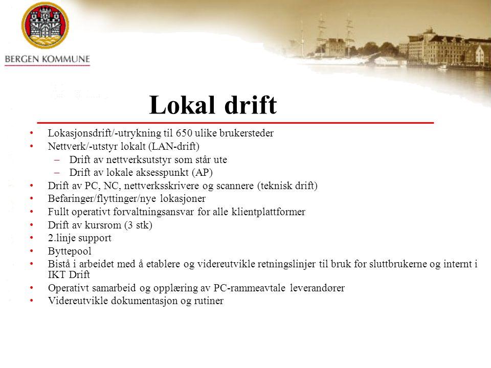 Lokal drift Lokasjonsdrift/-utrykning til 650 ulike brukersteder Nettverk/-utstyr lokalt (LAN-drift) –Drift av nettverksutstyr som står ute –Drift av