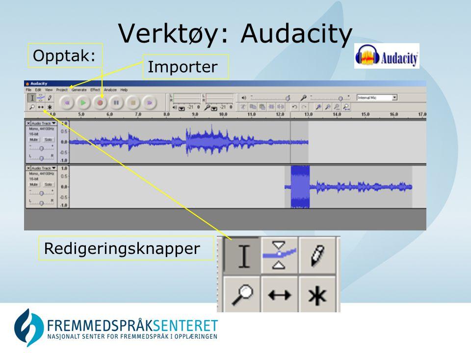 Verktøy: Audacity Importer Opptak: Redigeringsknapper