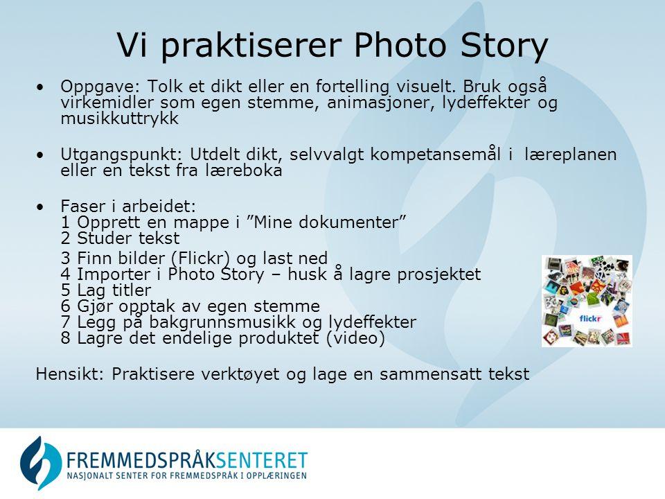 Vi praktiserer Photo Story Oppgave: Tolk et dikt eller en fortelling visuelt.