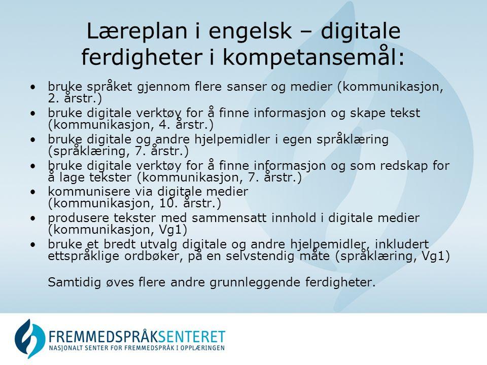 Læreplan i engelsk – digitale ferdigheter i kompetansemål: bruke språket gjennom flere sanser og medier (kommunikasjon, 2.