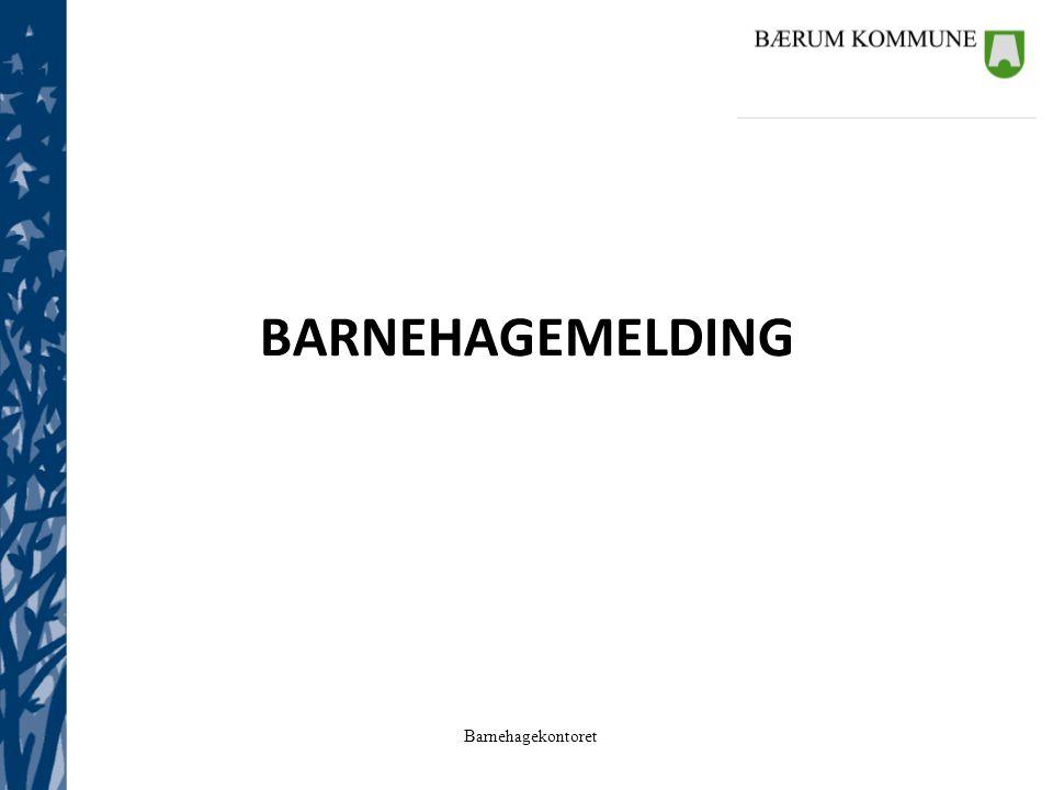 Barnehagekontoret BARNEHAGEMELDING