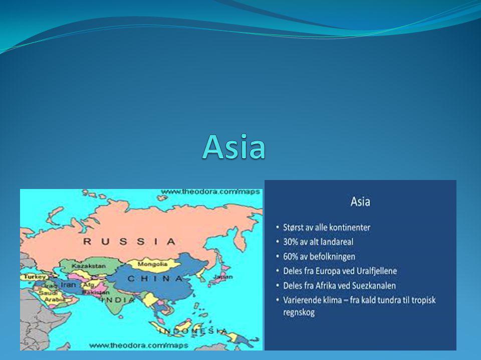 Viktige landformer Asia har både høyest fjella og det dypest punktet i verden.