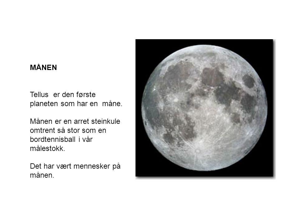MÅNEN Tellus er den første planeten som har en måne.