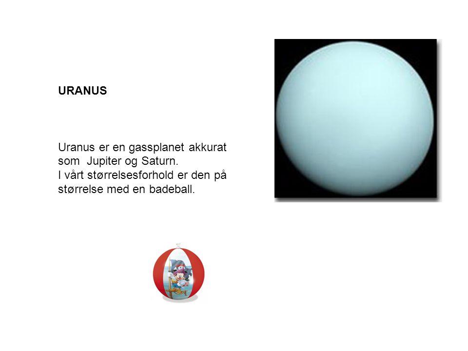 URANUS Uranus er en gassplanet akkurat som Jupiter og Saturn.
