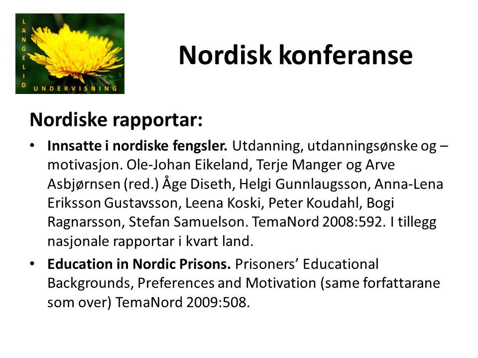 Nordisk konferanse Nordiske rapportar: Innsatte i nordiske fengsler. Utdanning, utdanningsønske og – motivasjon. Ole-Johan Eikeland, Terje Manger og A