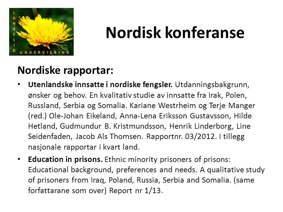 Nordisk konferanse Nordiske rapportar: Utenlandske innsatte i nordiske fengsler. Utdanningsbakgrunn, ønsker og behov. En kvalitativ studie av innsatte