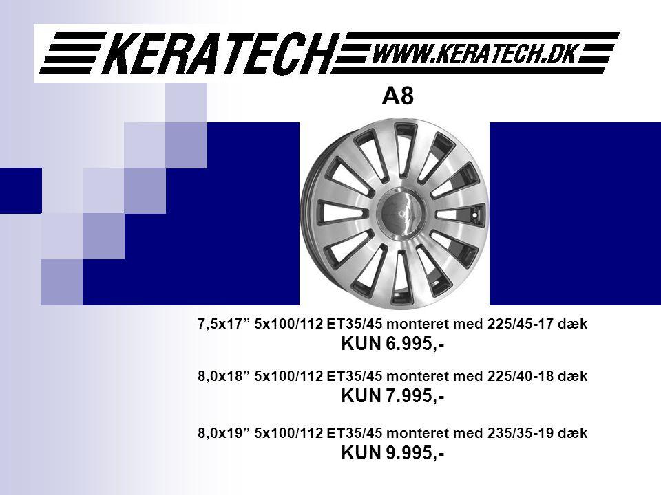 A8 7,5x17 5x100/112 ET35/45 monteret med 225/45-17 dæk KUN 6.995,- 8,0x18 5x100/112 ET35/45 monteret med 225/40-18 dæk KUN 7.995,- 8,0x19 5x100/112 ET35/45 monteret med 235/35-19 dæk KUN 9.995,-