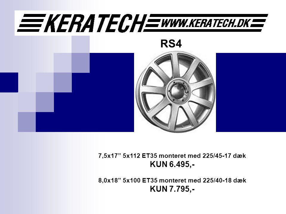 RS4 7,5x17 5x112 ET35 monteret med 225/45-17 dæk KUN 6.495,- 8,0x18 5x100 ET35 monteret med 225/40-18 dæk KUN 7.795,-
