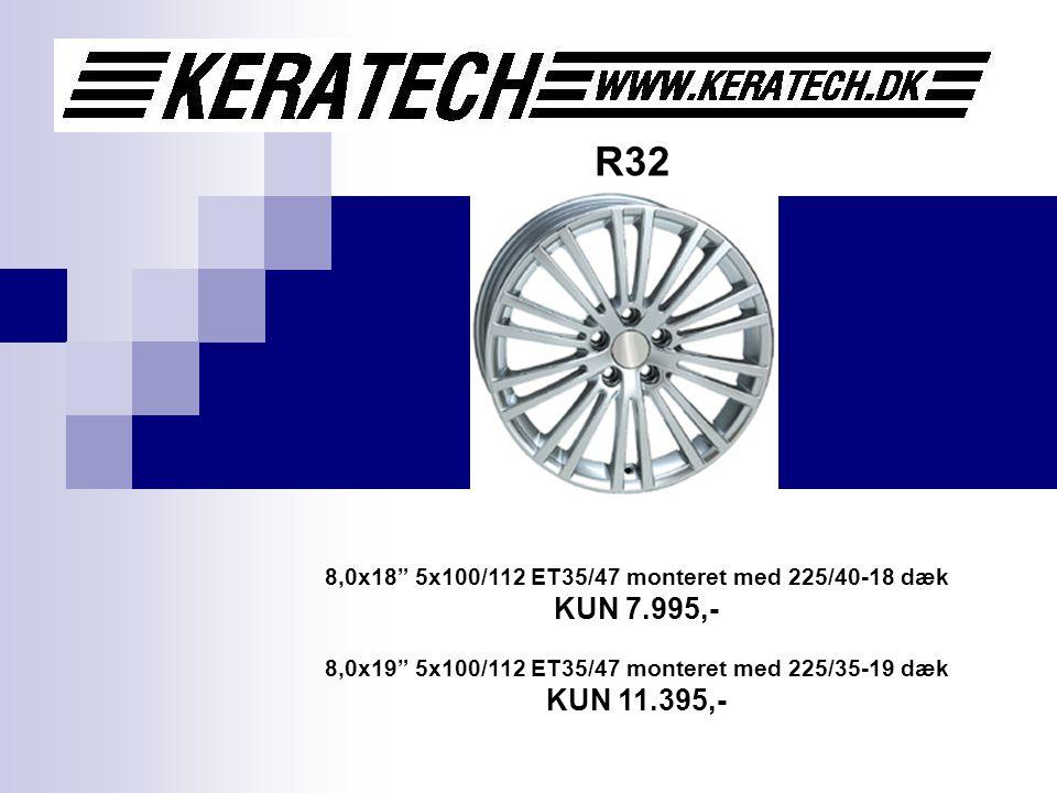 R32 8,0x18 5x100/112 ET35/47 monteret med 225/40-18 dæk KUN 7.995,- 8,0x19 5x100/112 ET35/47 monteret med 225/35-19 dæk KUN 11.395,-