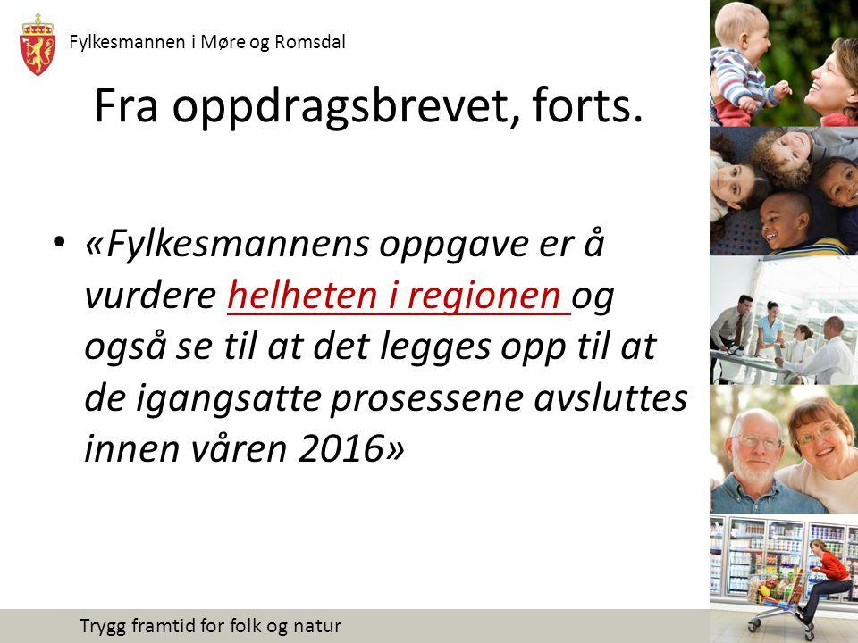 Fylkesmannen i Møre og Romsdal Trygg framtid for folk og natur Kommunegrenser versus fylkesgrenser Velger kommuner å slå seg sammen over fylkesgrenser vedtar Stortinget kommunestruktur og justering av fylkesgrense i samme vedtak