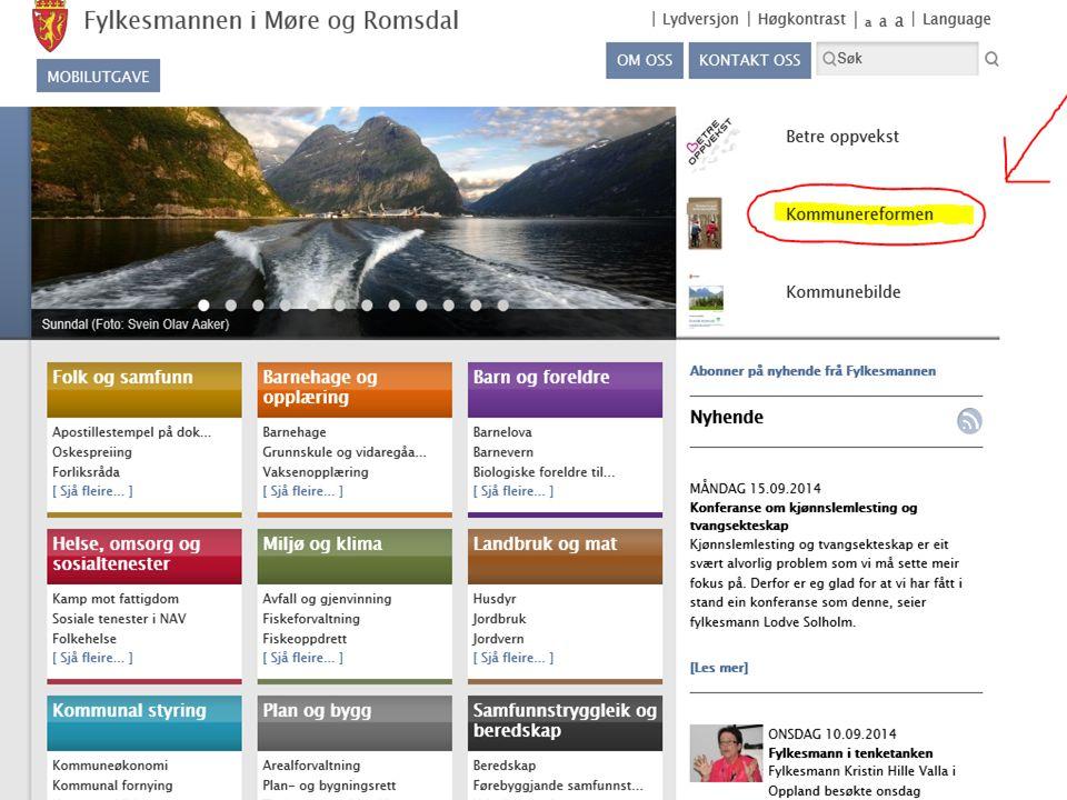 Fylkesmannen i Møre og Romsdal Trygg framtid for folk og natur Mulighetene