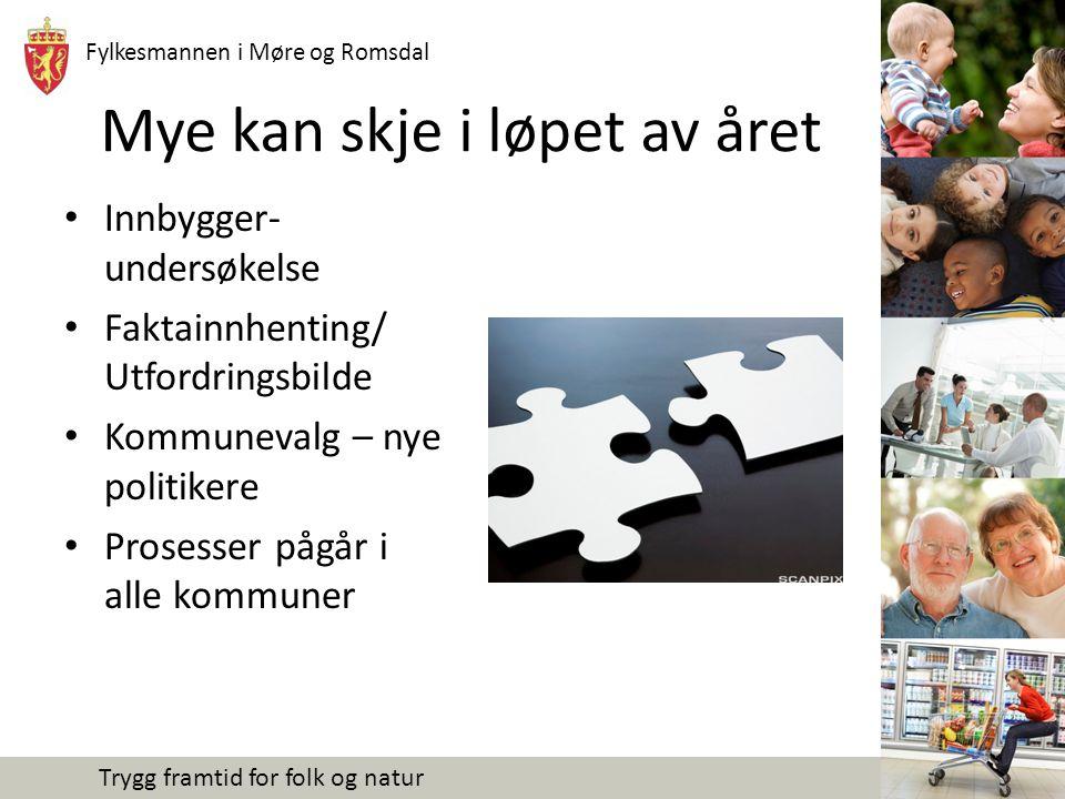 Fylkesmannen i Møre og Romsdal Trygg framtid for folk og natur Det viktigste spørsmålet; Hvor kommer det til å skje mest positiv samfunns- utvikling de neste 30-50 åra ?