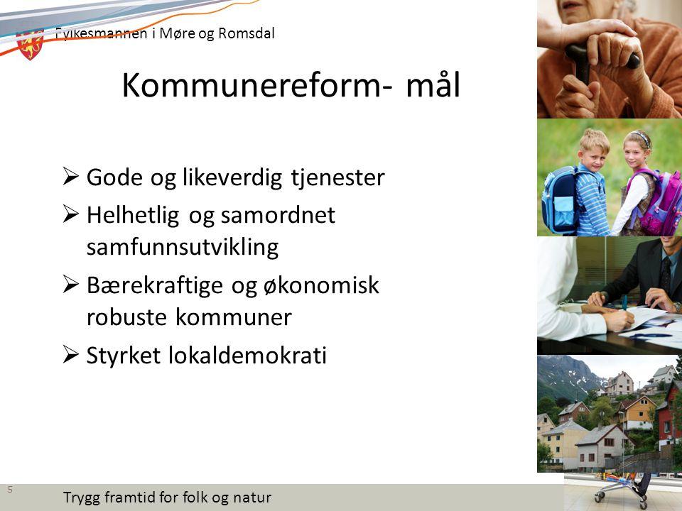 Fylkesmannen i Møre og Romsdal Trygg framtid for folk og natur Stortingets oppdrag til kommunene  Flertallet understreker at det er viktig at alle kommuner gjennomfører lokale prosesser innen fristen våren 2016  Flertallet vil understreke at det er et utredningsansvar for alle kommuner.
