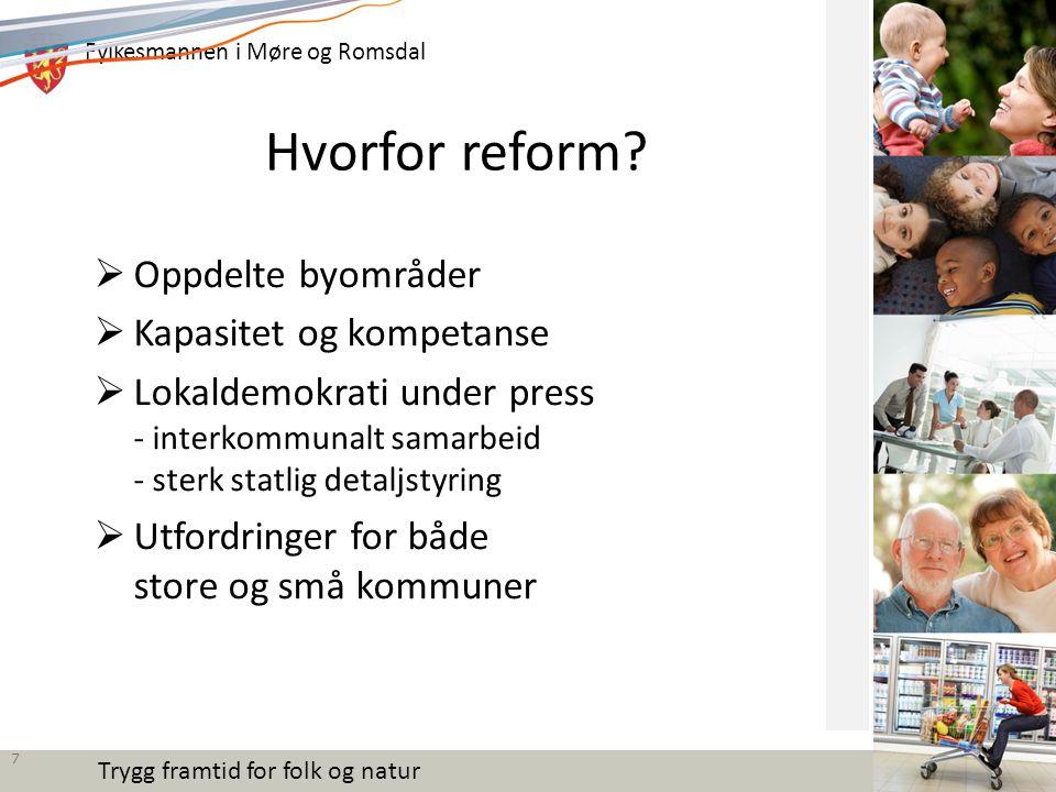 Fylkesmannen i Møre og Romsdal Trygg framtid for folk og natur Anbefalinger 1.15 000-20 000 innbyggere for å sikre god løsning av dagens oppgaver 2.Struktur som nærmer seg funksjonelle samfunnsutviklingsområder 3.Staten bør redusere detaljstyringen, kommunene bør utvikle ordninger for politisk deltakelse og gode demokratiske arenaer 8