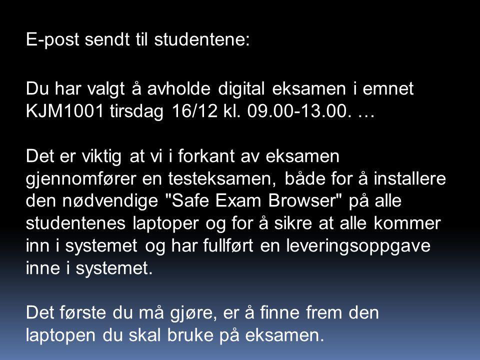 Du har valgt å avholde digital eksamen i emnet KJM1001 tirsdag 16/12 kl.