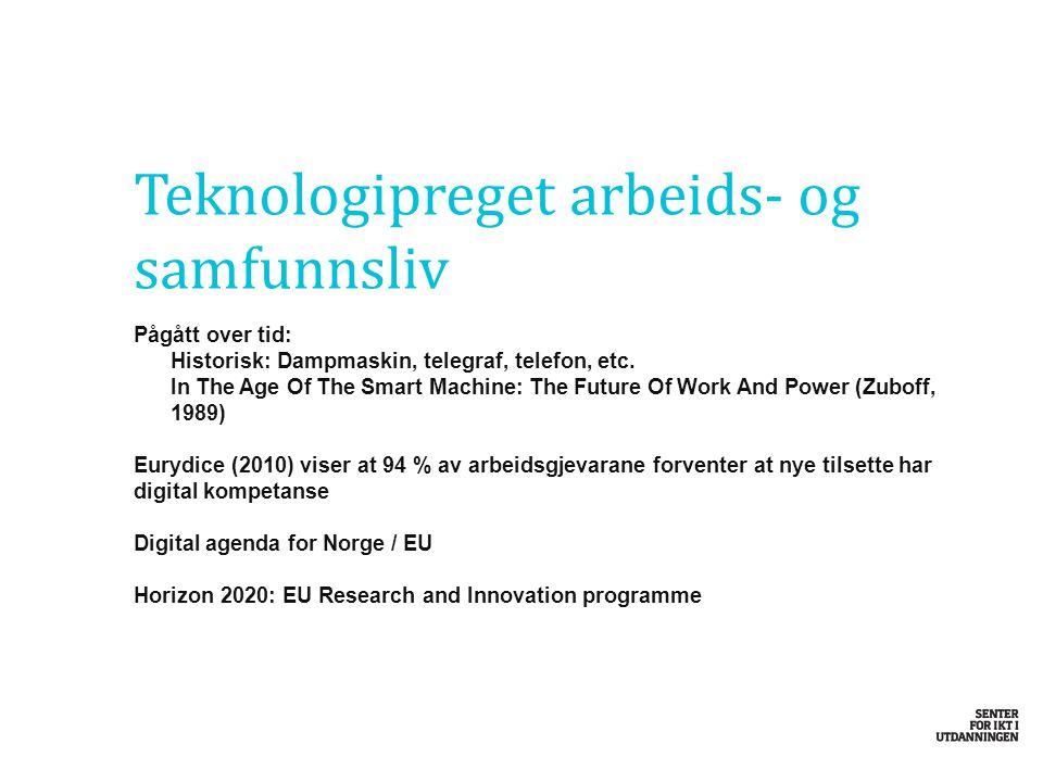 Teknologipreget arbeids- og samfunnsliv Pågått over tid: Historisk: Dampmaskin, telegraf, telefon, etc.