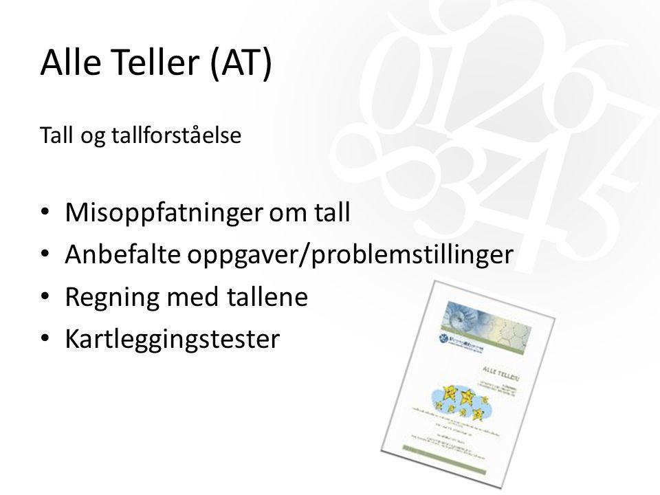 Alle Teller (AT) Tall og tallforståelse Misoppfatninger om tall Anbefalte oppgaver/problemstillinger Regning med tallene Kartleggingstester