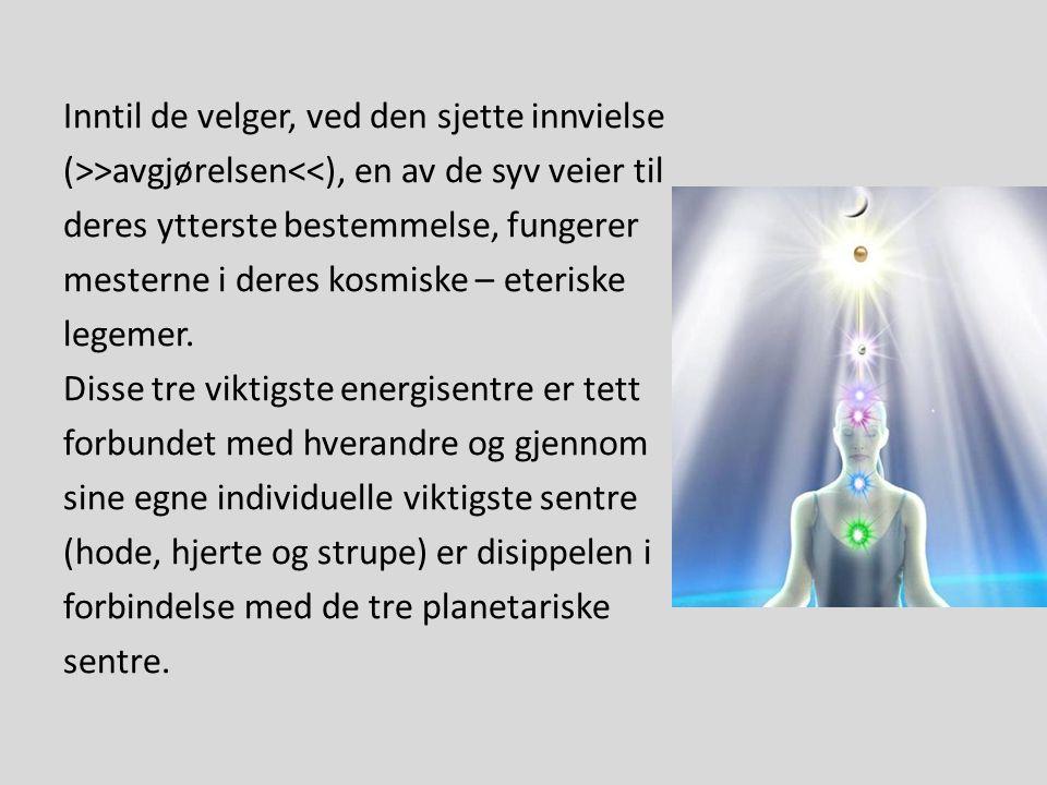 Inntil de velger, ved den sjette innvielse (>>avgjørelsen<<), en av de syv veier til deres ytterste bestemmelse, fungerer mesterne i deres kosmiske –