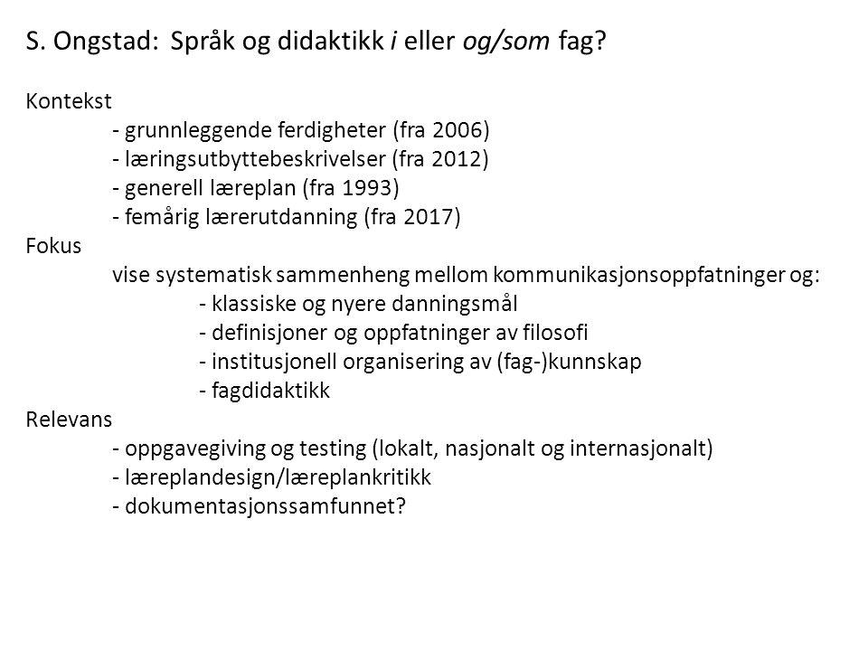 S.Ongstad: Språk og didaktikk i eller og/som fag.
