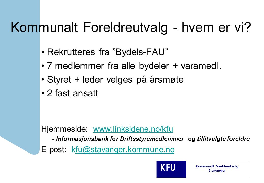 KFU Kommunalt Foreldreutvalg Stavanger Kommunalt Foreldreutvalg - hvem er vi.