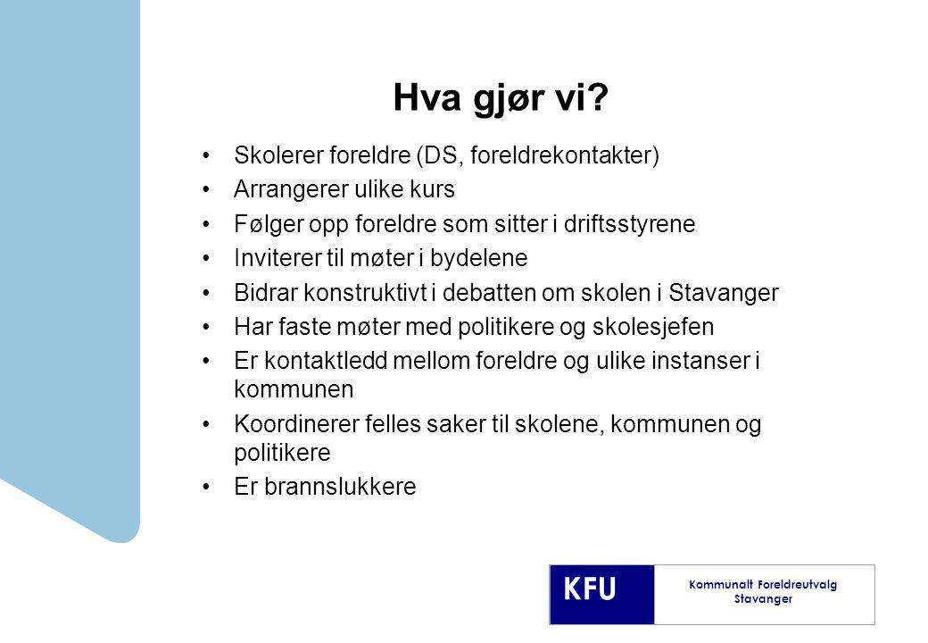 KFU Kommunalt Foreldreutvalg Stavanger Hva gjør vi.